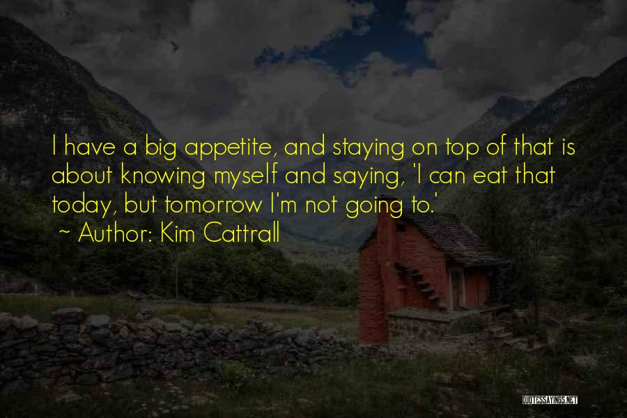 No Appetite To Eat Quotes By Kim Cattrall