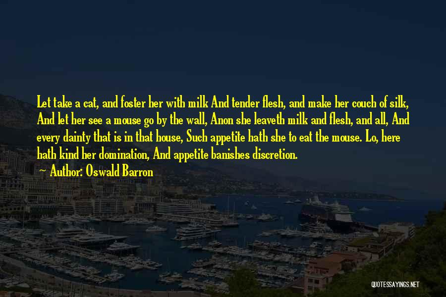 No Appetite To Eat Quotes By Oswald Barron