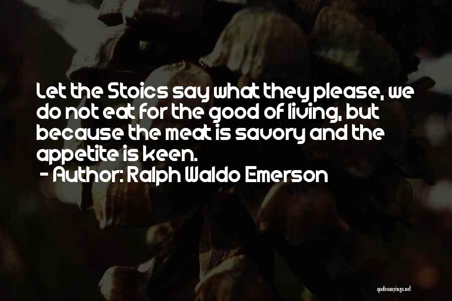 No Appetite To Eat Quotes By Ralph Waldo Emerson