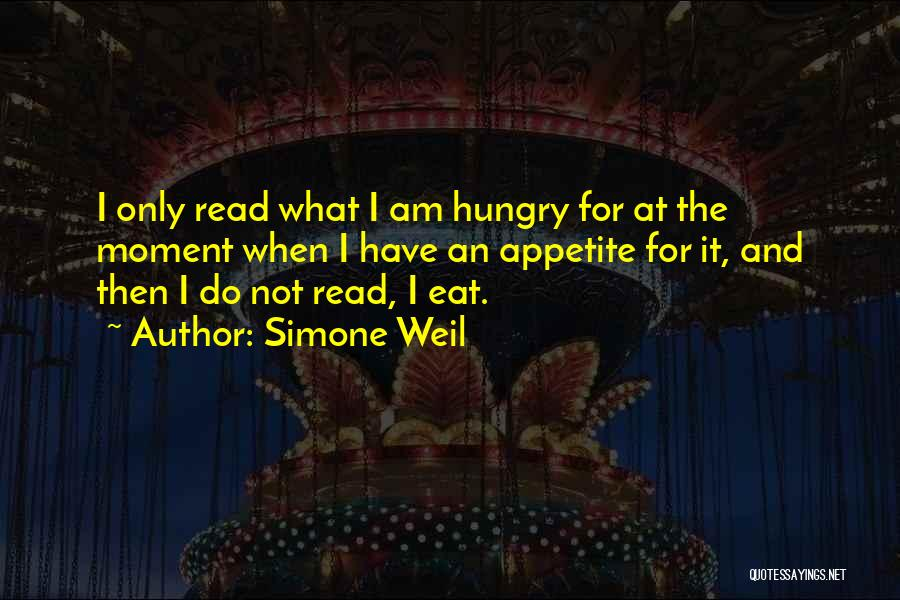 No Appetite To Eat Quotes By Simone Weil