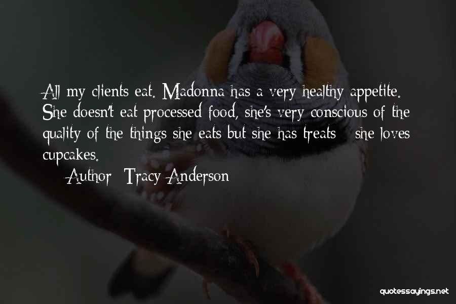 No Appetite To Eat Quotes By Tracy Anderson