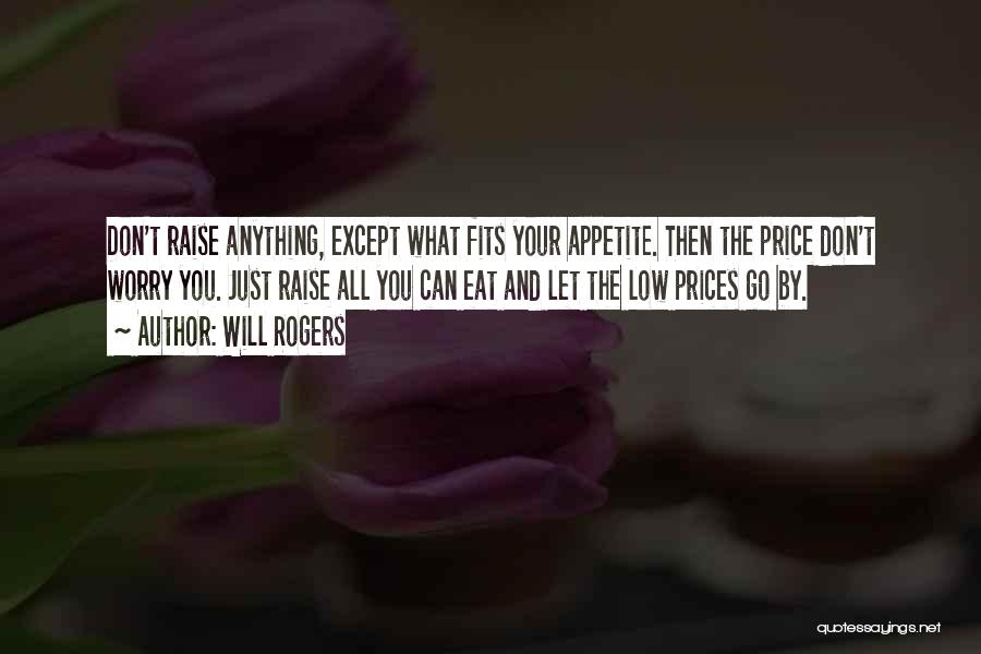 No Appetite To Eat Quotes By Will Rogers