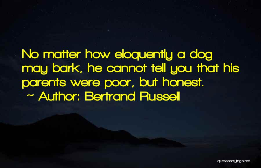 No Bark Quotes By Bertrand Russell