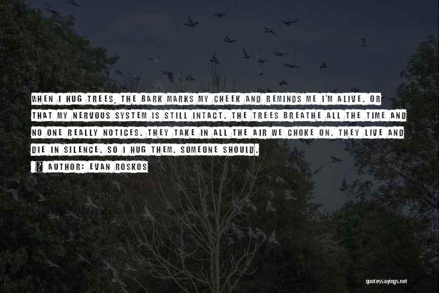 No Bark Quotes By Evan Roskos