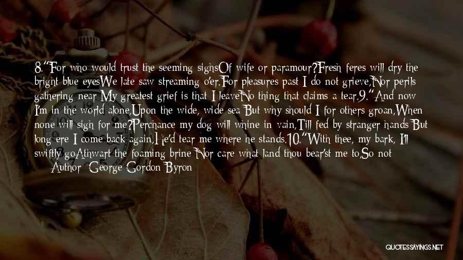 No Bark Quotes By George Gordon Byron