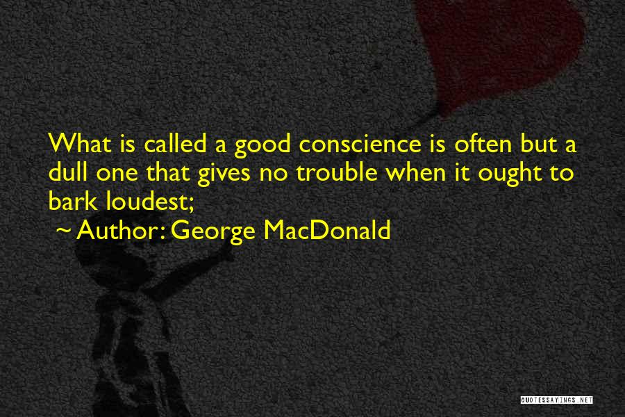 No Bark Quotes By George MacDonald
