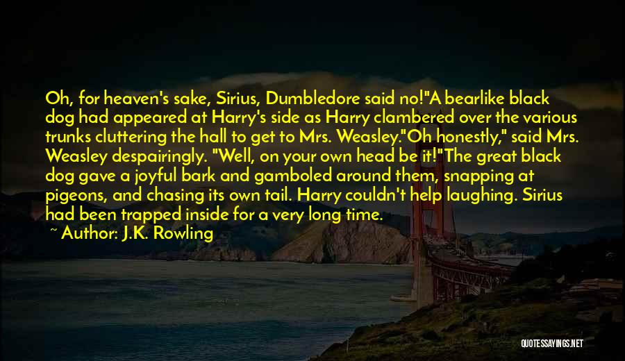 No Bark Quotes By J.K. Rowling