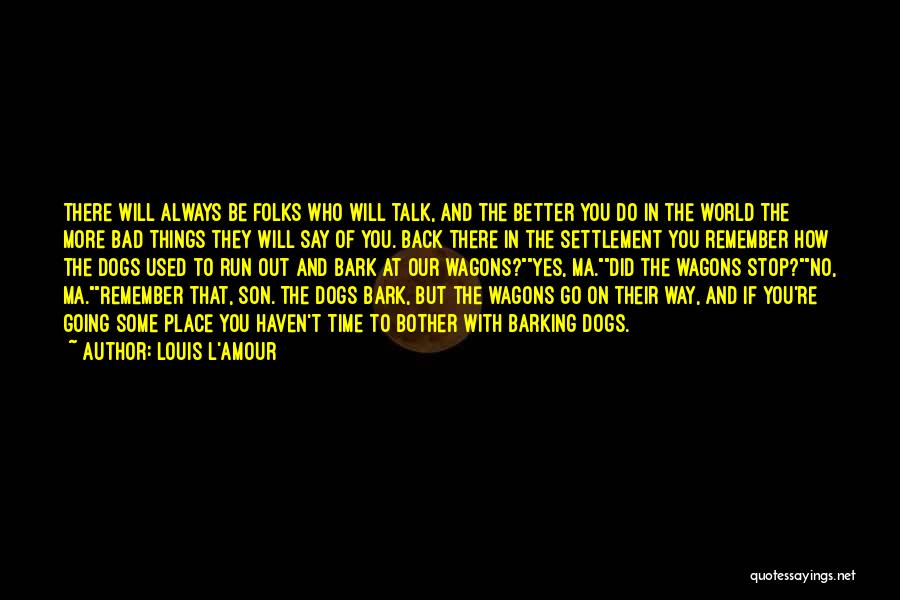 No Bark Quotes By Louis L'Amour