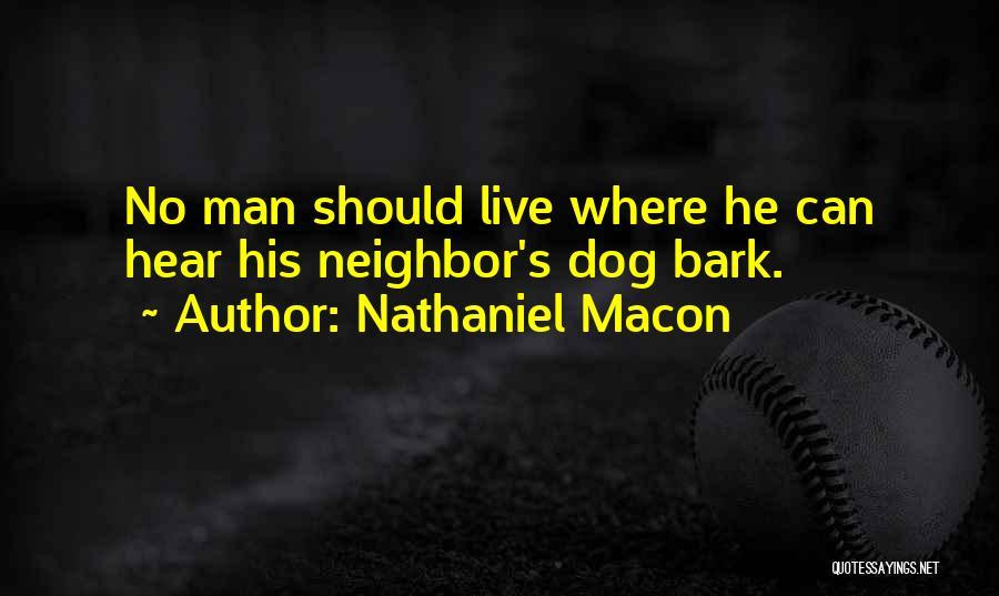 No Bark Quotes By Nathaniel Macon