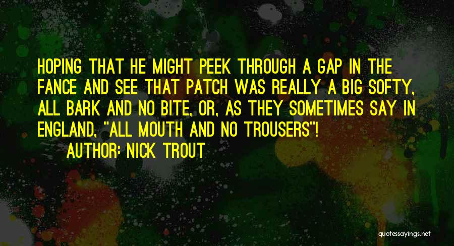 No Bark Quotes By Nick Trout