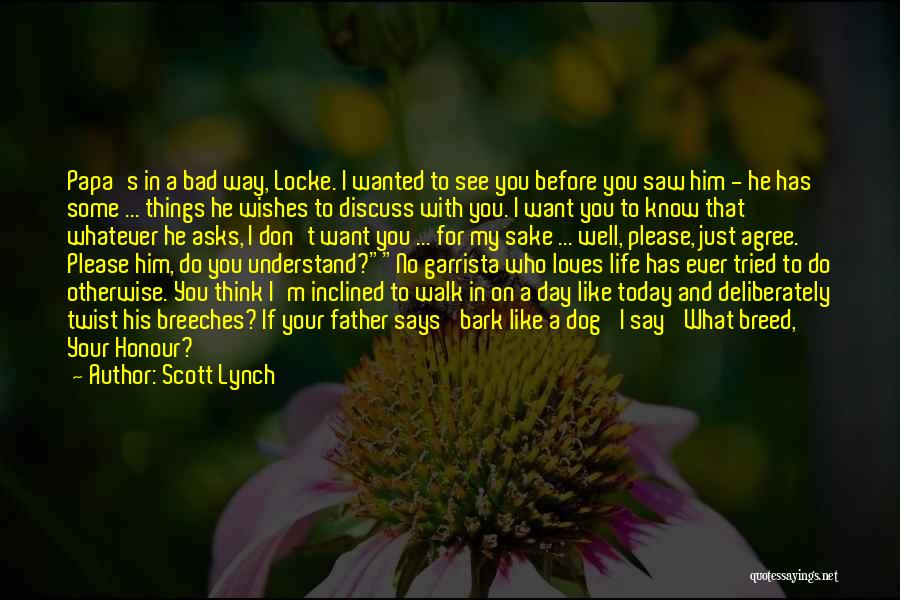 No Bark Quotes By Scott Lynch