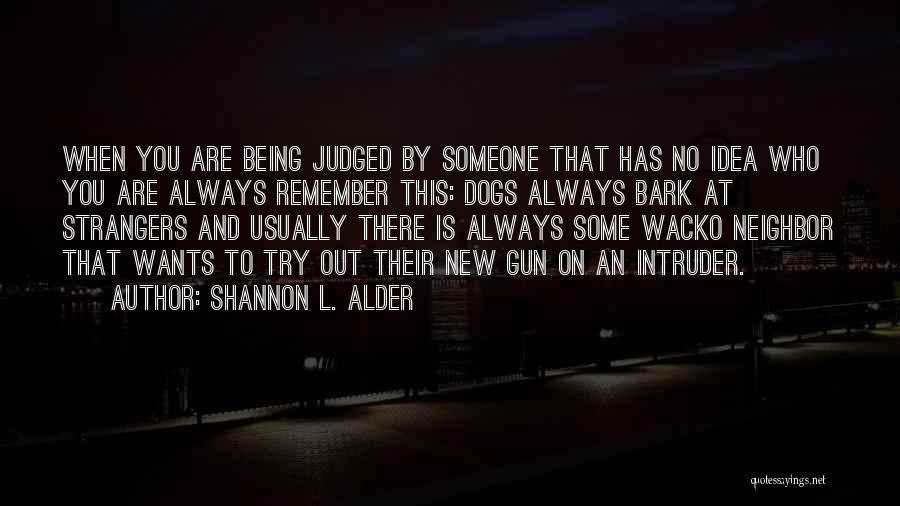 No Bark Quotes By Shannon L. Alder
