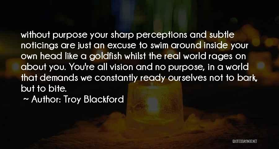 No Bark Quotes By Troy Blackford