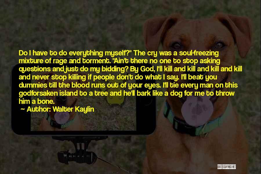 No Bark Quotes By Walter Kaylin