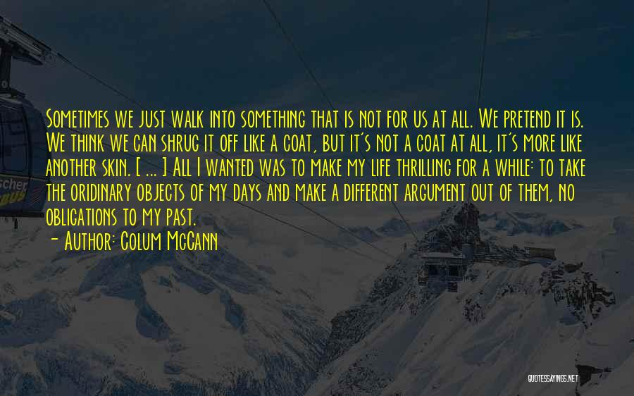No Days Off Quotes By Colum McCann