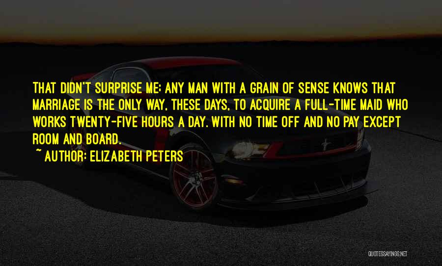 No Days Off Quotes By Elizabeth Peters