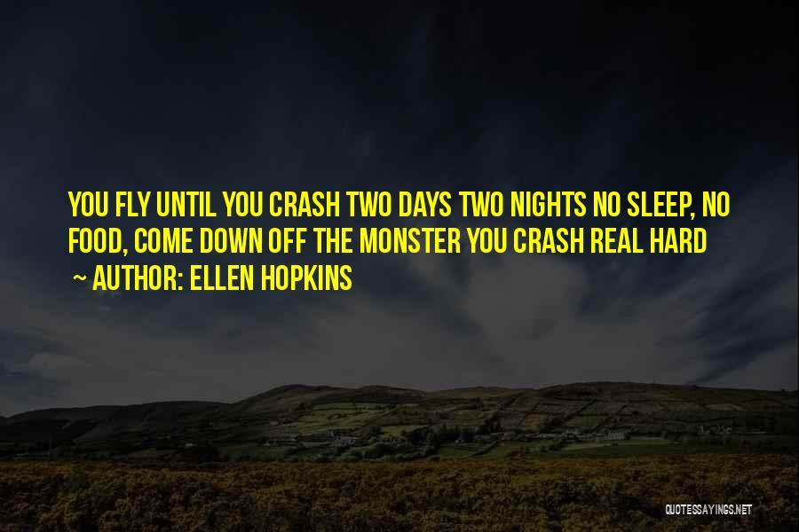 No Days Off Quotes By Ellen Hopkins