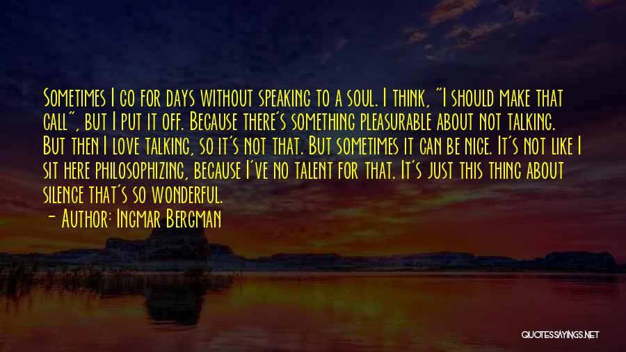 No Days Off Quotes By Ingmar Bergman