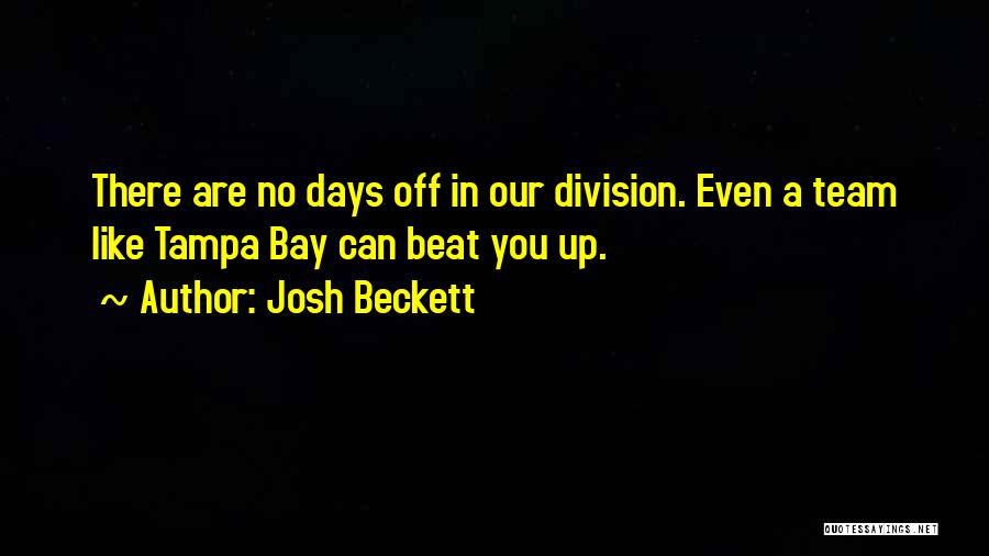 No Days Off Quotes By Josh Beckett