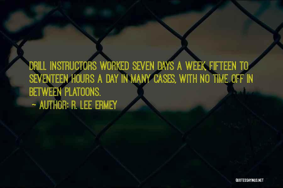 No Days Off Quotes By R. Lee Ermey