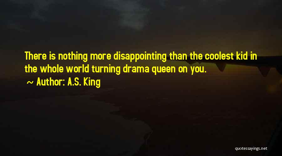No Drama Queen Quotes By A.S. King