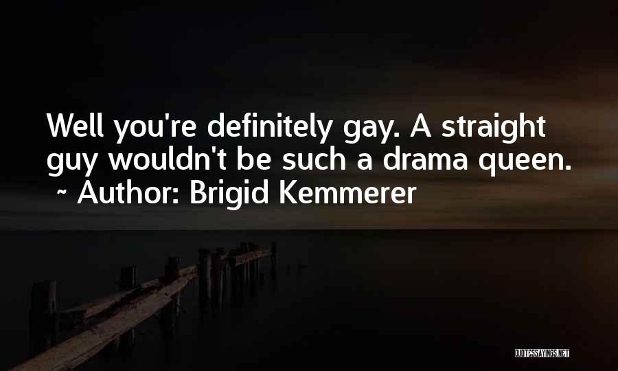 No Drama Queen Quotes By Brigid Kemmerer