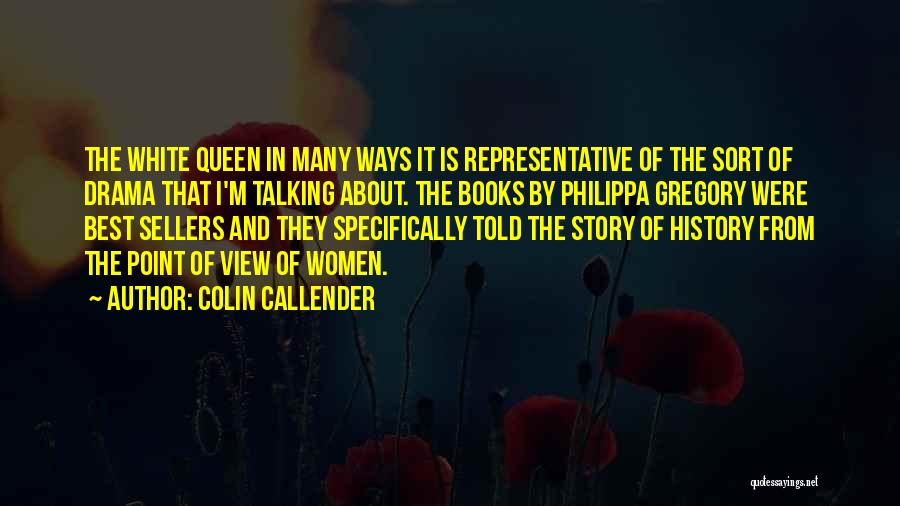 No Drama Queen Quotes By Colin Callender