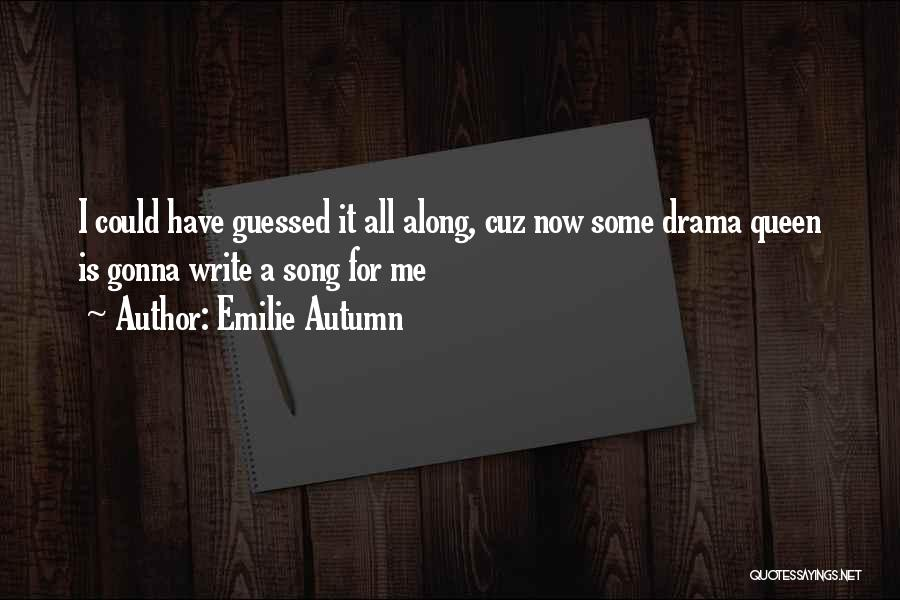 No Drama Queen Quotes By Emilie Autumn