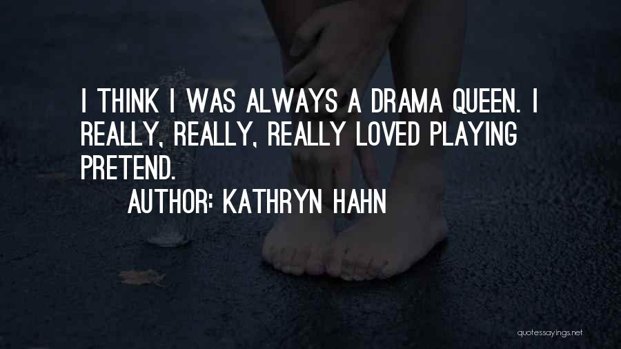 No Drama Queen Quotes By Kathryn Hahn
