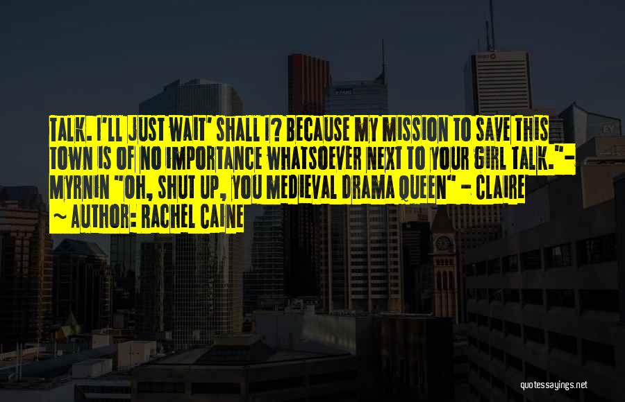 No Drama Queen Quotes By Rachel Caine