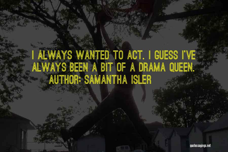 No Drama Queen Quotes By Samantha Isler