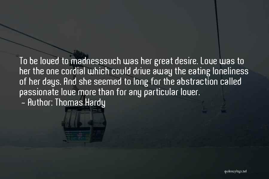 No Drama Queen Quotes By Thomas Hardy