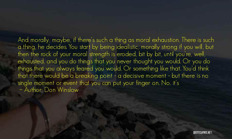 No Dull Moment With You Quotes By Don Winslow