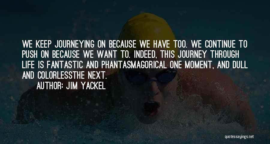 No Dull Moment With You Quotes By Jim Yackel