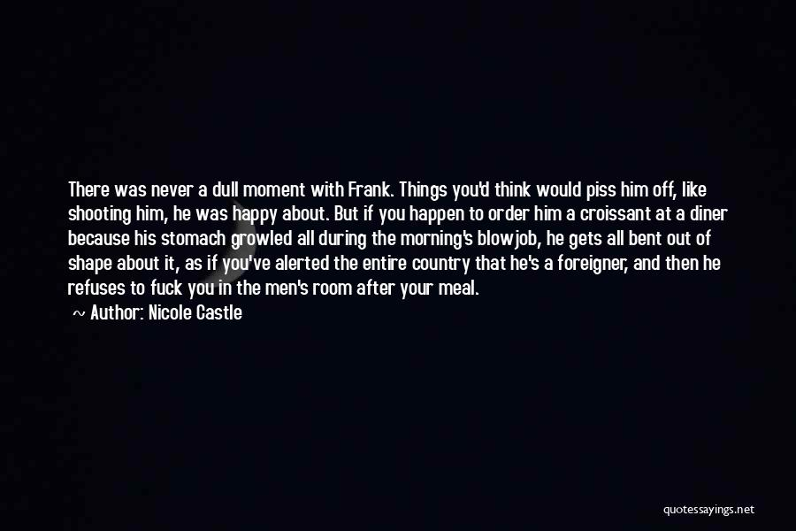 No Dull Moment With You Quotes By Nicole Castle