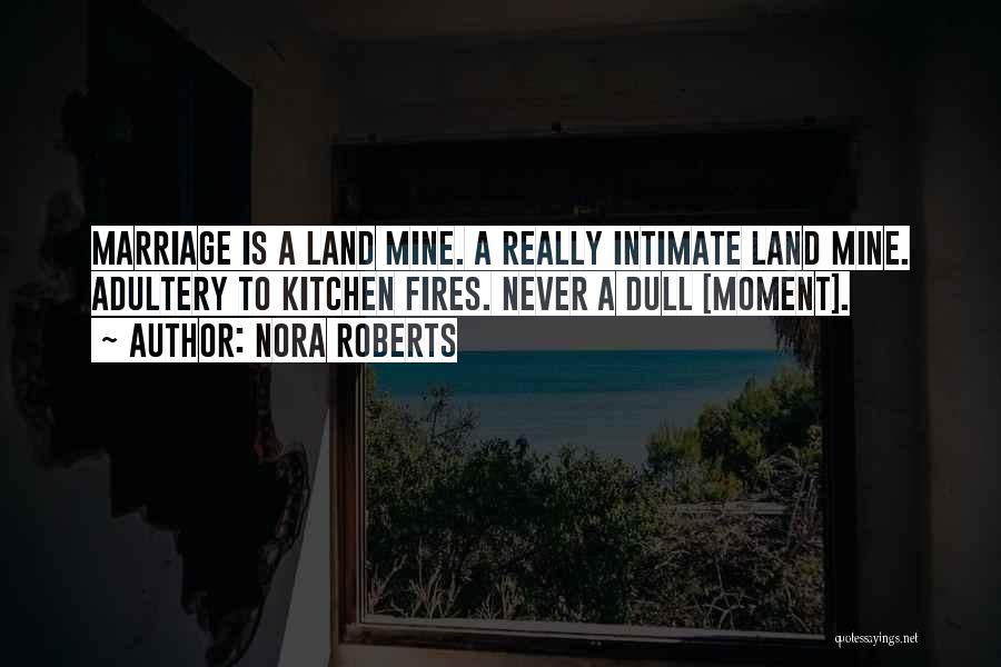 No Dull Moment With You Quotes By Nora Roberts