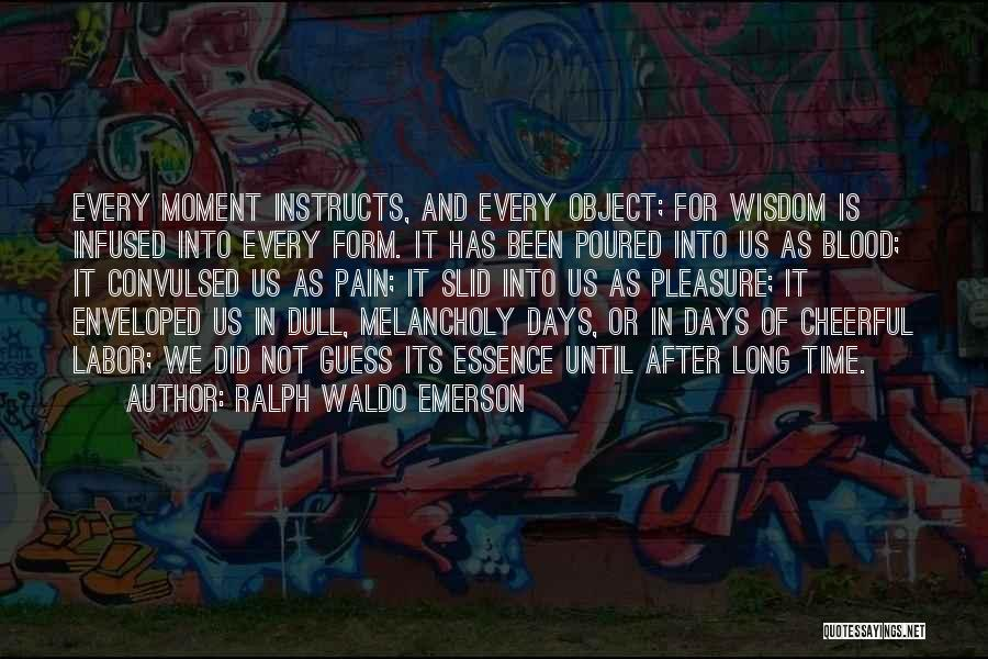No Dull Moment With You Quotes By Ralph Waldo Emerson