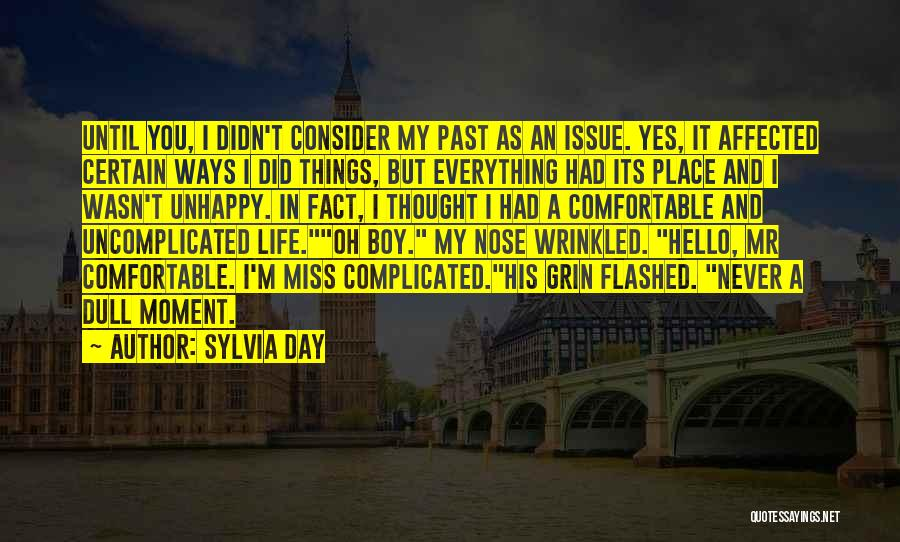 No Dull Moment With You Quotes By Sylvia Day