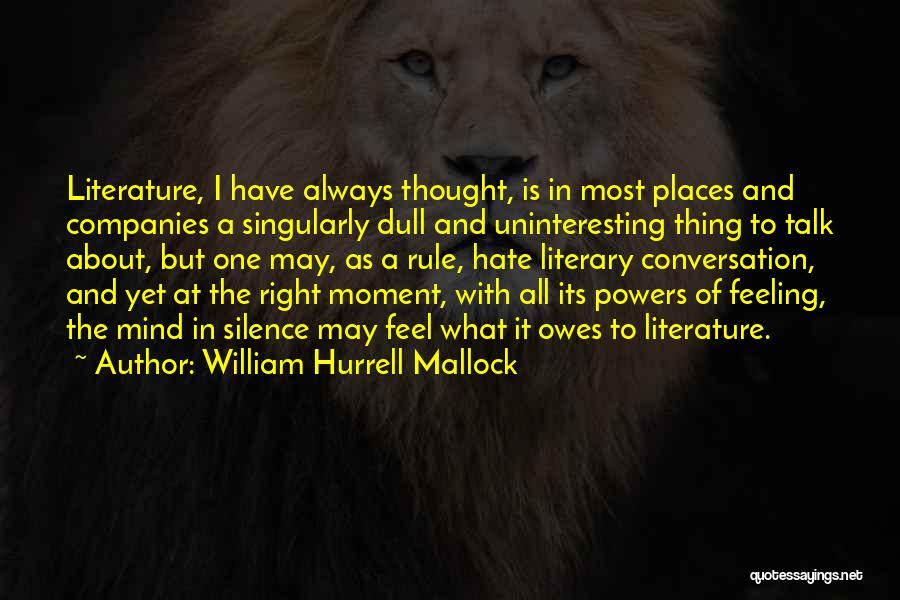 No Dull Moment With You Quotes By William Hurrell Mallock