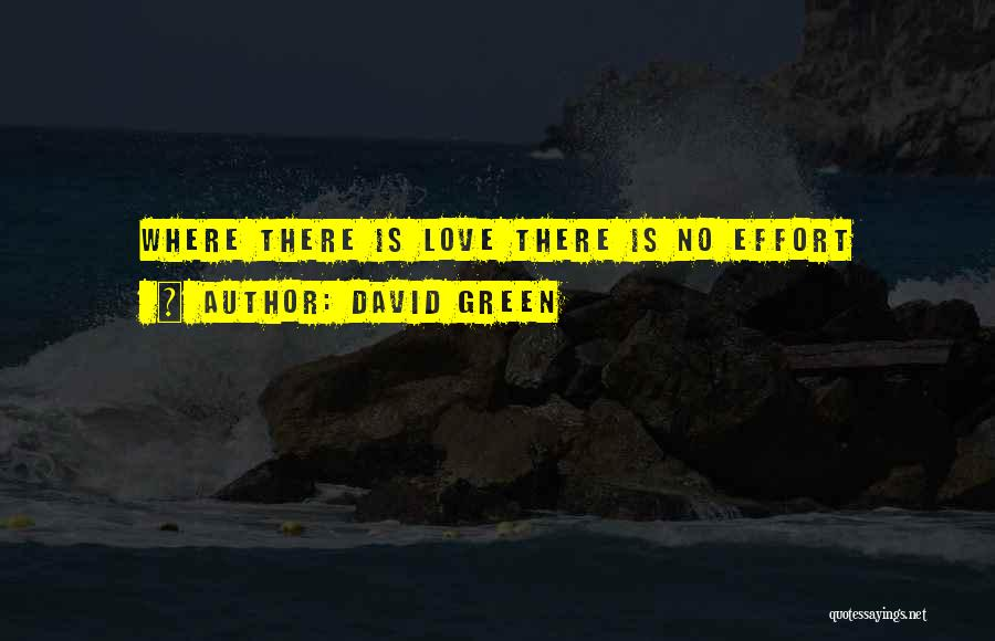 No Effort Love Quotes By David Green
