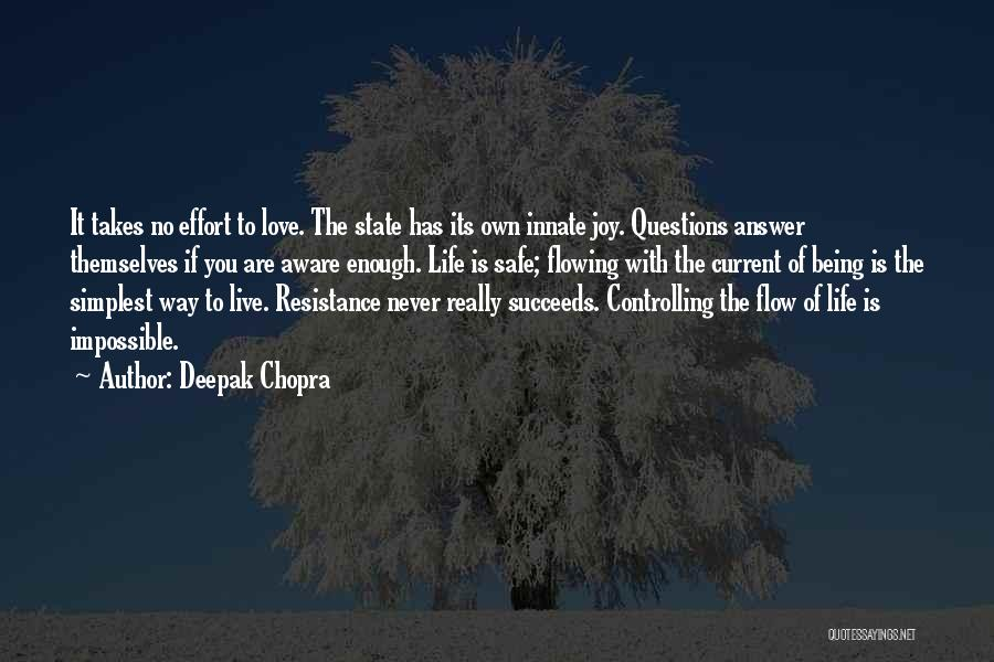 No Effort Love Quotes By Deepak Chopra