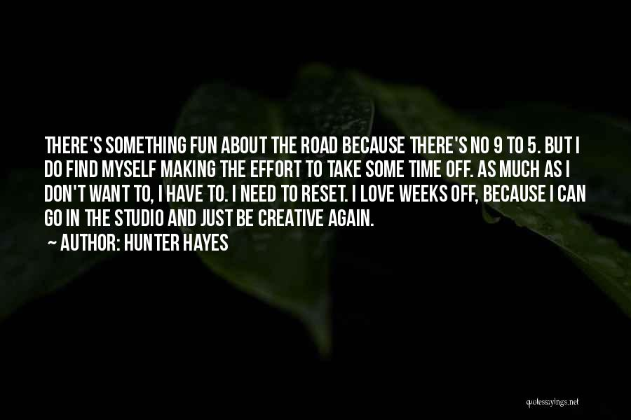 No Effort Love Quotes By Hunter Hayes