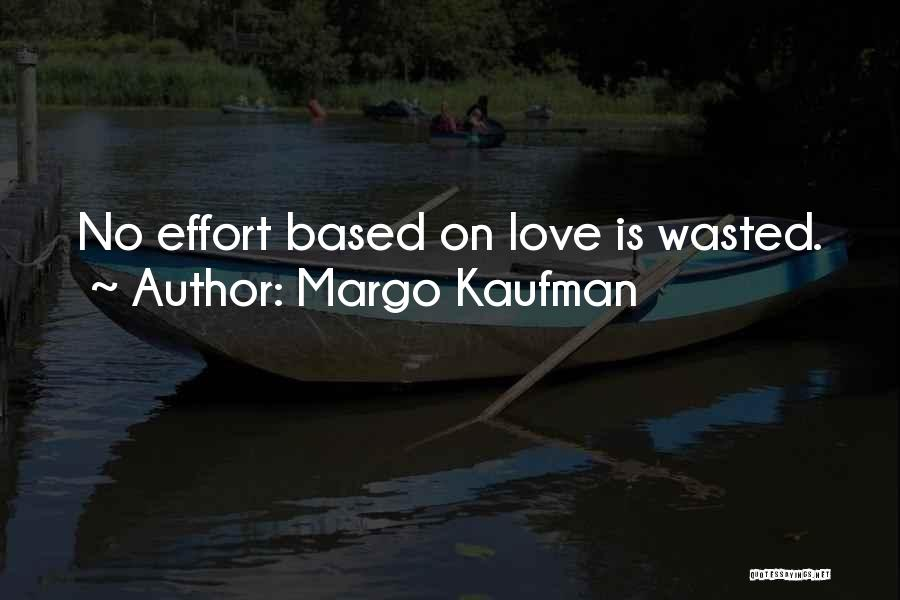 No Effort Love Quotes By Margo Kaufman