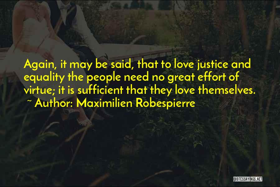 No Effort Love Quotes By Maximilien Robespierre