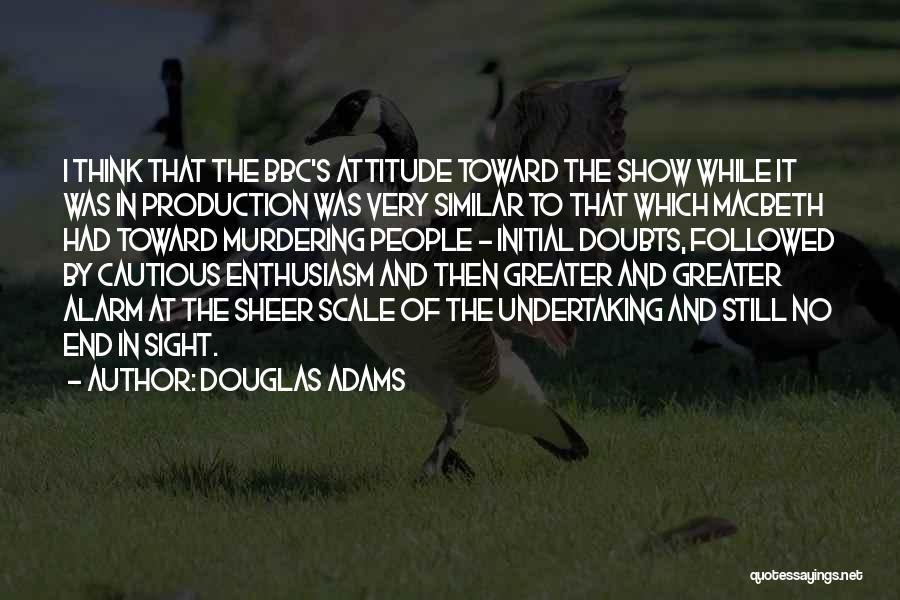 No End In Sight Quotes By Douglas Adams