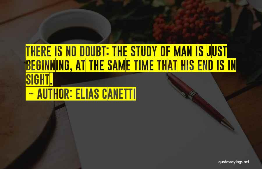 No End In Sight Quotes By Elias Canetti