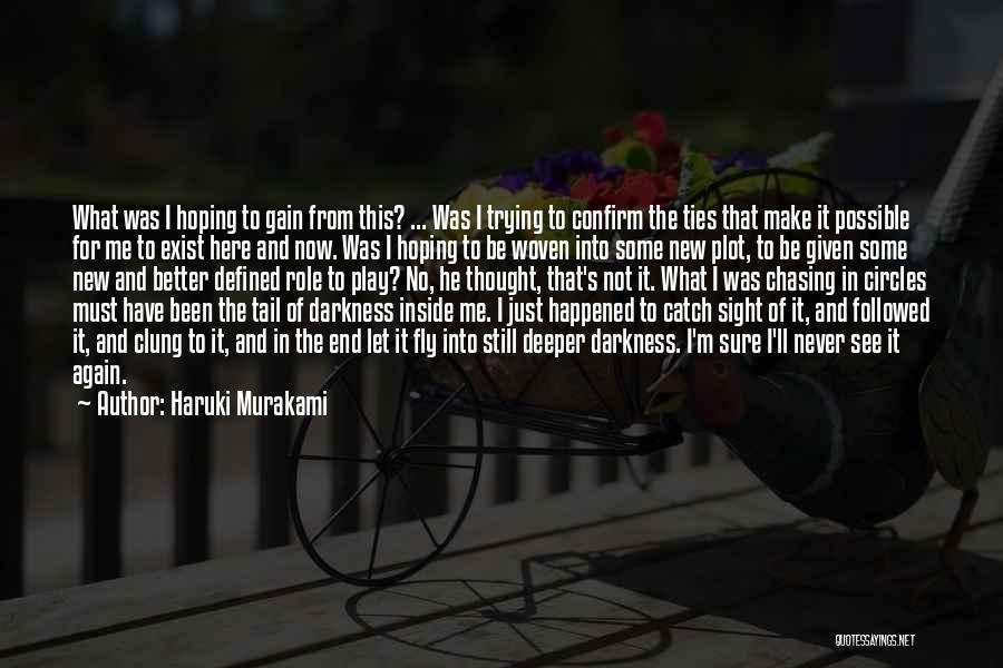 No End In Sight Quotes By Haruki Murakami