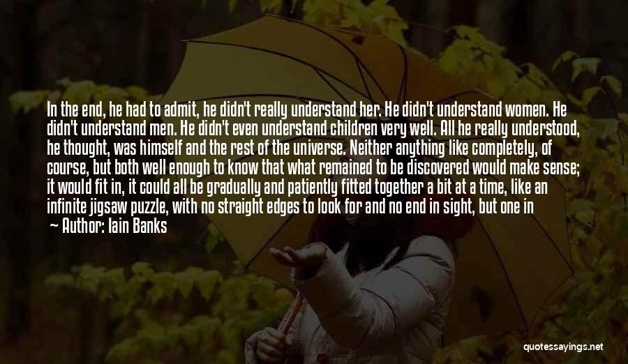 No End In Sight Quotes By Iain Banks