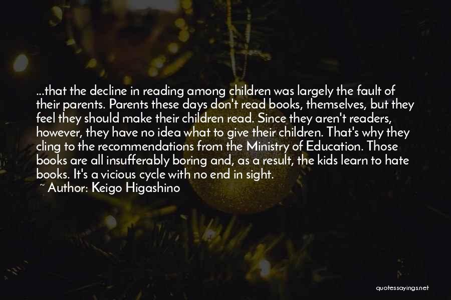 No End In Sight Quotes By Keigo Higashino