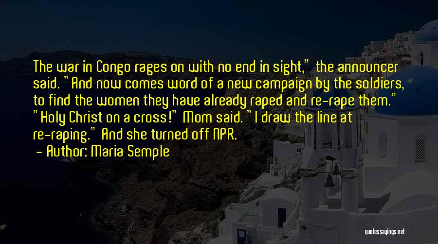 No End In Sight Quotes By Maria Semple